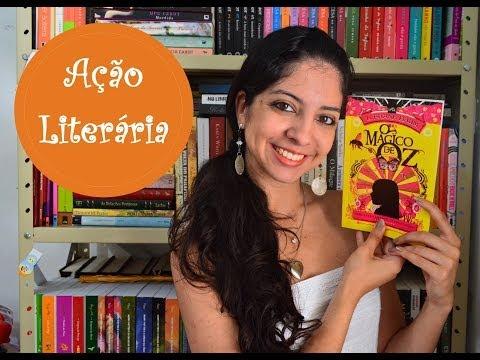 Ação Literária: Literatura Infantil - O Mágico de Oz - L. Frank Baum