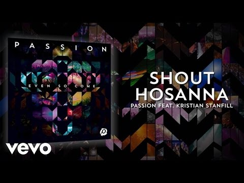 Lyric Video: Passion - Shout Hosanna