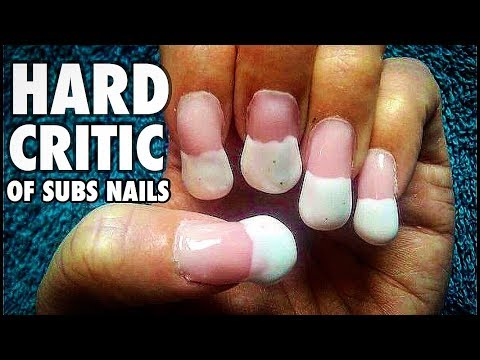 HARD CRITIC of SUBS NAILS Let's Get NAIL EDUCATION OF GEL NAILS AND MANICURE AT HOME for beginners