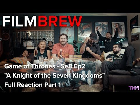 "Game of Thrones - Se8 Ep2 - ""A Knight of the Seven Kingdoms"" - Reaction - Full Reaction Part 1"