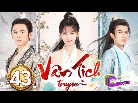 Phim Hay 2019 | Vân Tịch Truyện - Tập 43 | C-MORE CHANNEL - Thời lượng: 45 phút.