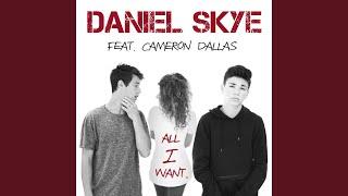 All I Want (feat. Cameron Dallas)