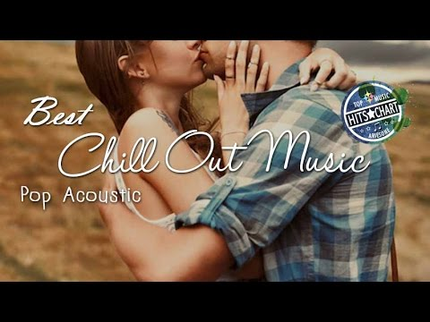 Video Best Chill Out Music Mix 2017-2018 | Pop Acoustic Covers Of Popular Songs [1 hour] Listen to relax download in MP3, 3GP, MP4, WEBM, AVI, FLV January 2017