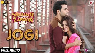 Video Jogi - Full Audio | Shaadi Mein Zaroor Aana | Rajkummar Rao ,Kriti |Arko ft Yasser, Aakanksha Sharma MP3, 3GP, MP4, WEBM, AVI, FLV Maret 2019