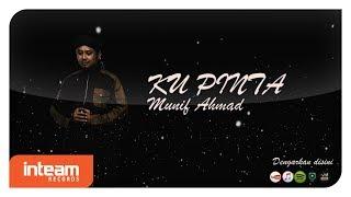 Subscribe https://goo.gl/DqxOhB Artist: Munif Ahmad Composer: Putra Aiman Writer: Lukhman S Ku Pinta Copyright by Inteam...