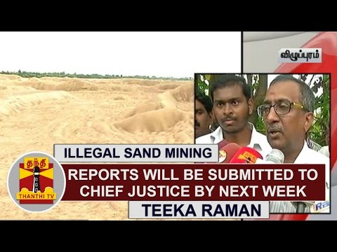 Illegal-Sand-Mining-Reports-will-be-submitted-to-Chief-Justice-by-next-Week--Teekaa-Raman