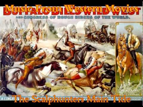 Western Music - The Scalphunters Main Title.wmv