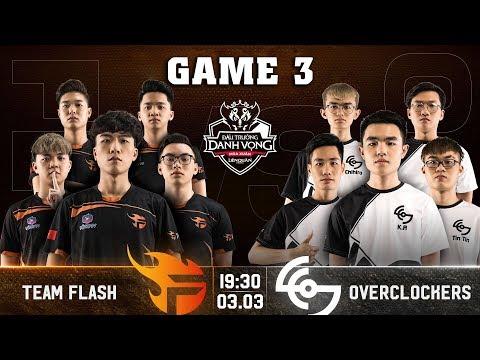 Trận 3 | Team Flash vs OVERCLOCKERS | Đấu Trường Danh Vọng mùa Xuân 2019 - Thời lượng: 24 phút.