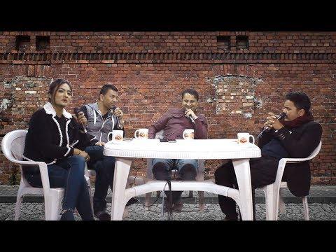 (Nepali Movie Panchebaja Team in Chiya Chautari ...39 minutes.)