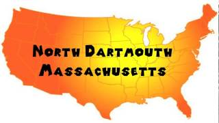 North Dartmouth (MA) United States  City new picture : How to Say or Pronounce USA Cities — North Dartmouth, Massachusetts