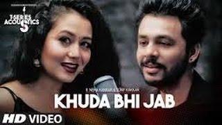 Khuda Bhi Jab Video Song  T-Series Acoutics  Tony Kakkar & Neha Kakkaru2060u2060u2060u2060  ringtone SONG CREDITS : Song : Khuda Bhi Jab Singer : Tony Kakkar, Neha Kakkar...