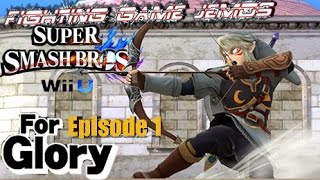 FG JEMDS Super Smash Bros For Wii U For Glory Episode 1