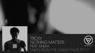 Tricky - 'Nothing Matters' feat. Nneka