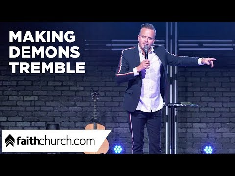 Making Demons Tremble - Pastor David Crank