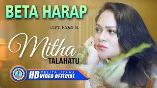 Download Lagu MITHA TALAHATU - BETA HARAP Mp3