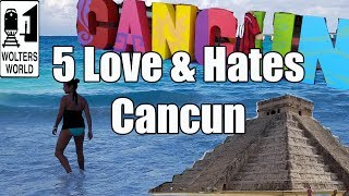 Cancun Mexico  city photos gallery : Visit Cancun - 5 Things You Will Love & Hate About Cancun, Mexico