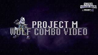 """Don't Hesitate!"" – A Project M Wolf Combo Video"