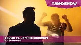 Yousuf ft. Jonibek Murodov - Forgiving Love (Клипхои Точики 2017)