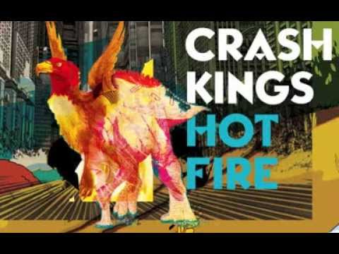 Hot Fire (Song) by Crash Kings