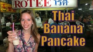 Eating Thai Banana Pancakes Roti In Chiang Mai, Thailand   Thai Street Food Travel Video
