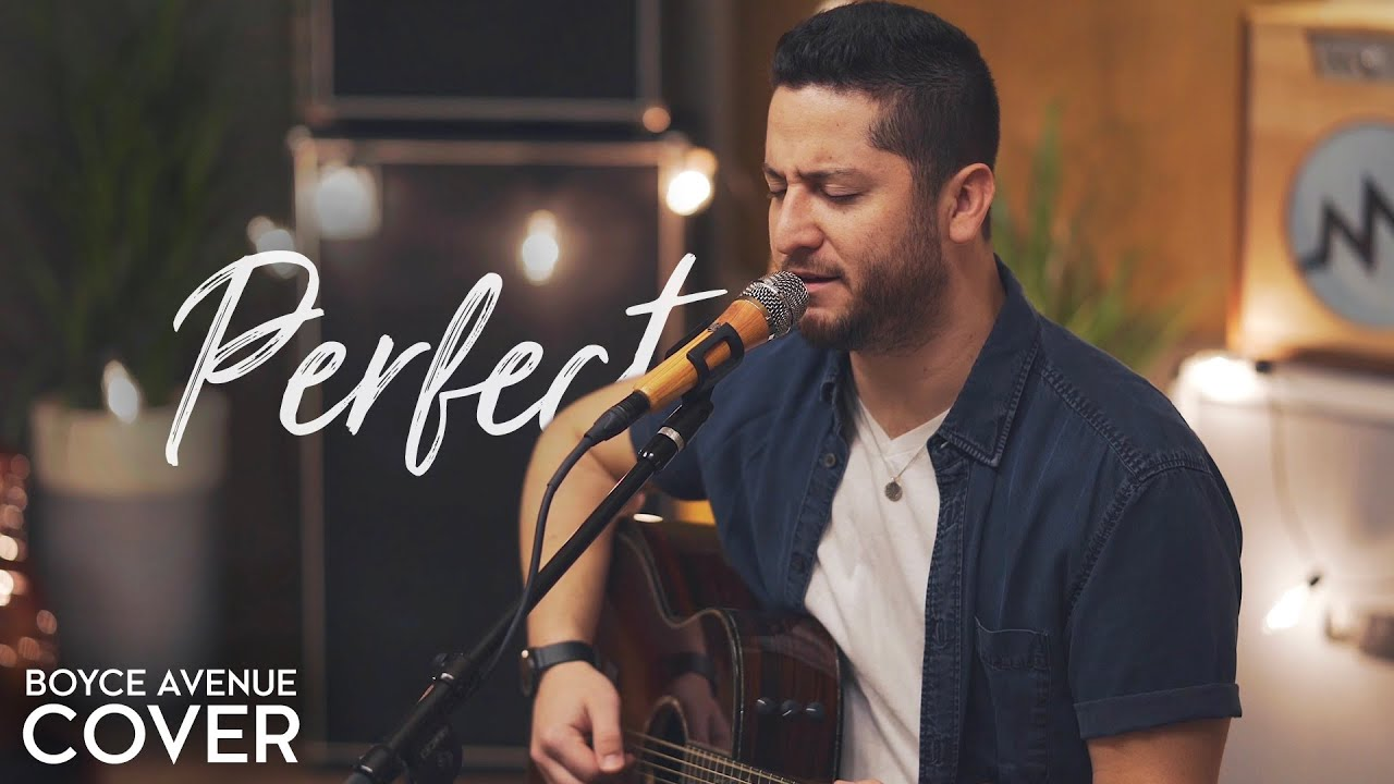 Perfect – Ed Sheeran & Beyoncé (Boyce Avenue acoustic cover) on Spotify & iTunes
