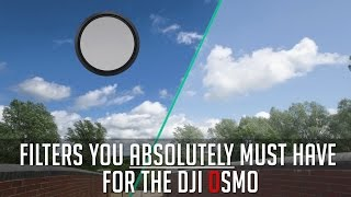 Filters you ABSOLUTELY  must have for the DJI Osmo
