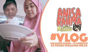 Download Video #VLOG 68 - MASAKIN SUAMI + FLASHBACK KE PROSES PERSIAPAN NIKAH || Anisa Rahma MP3 3GP MP4