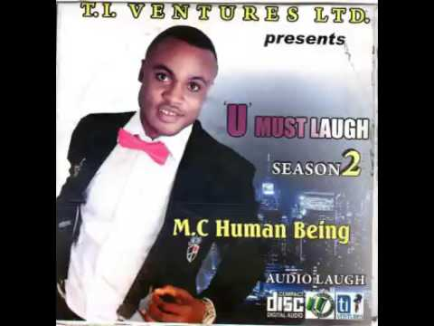 MC Human Being - You Must Laugh Season 2 pt 2  (Laughter is Medicinal)