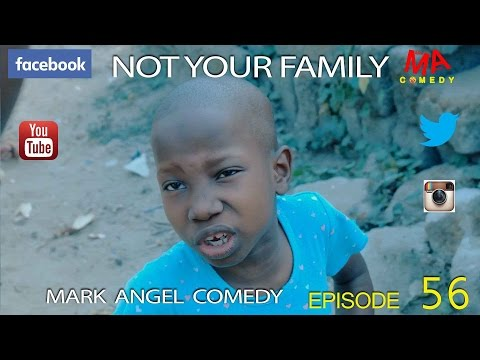 Not Your Family [by Mark Angel Comedy]