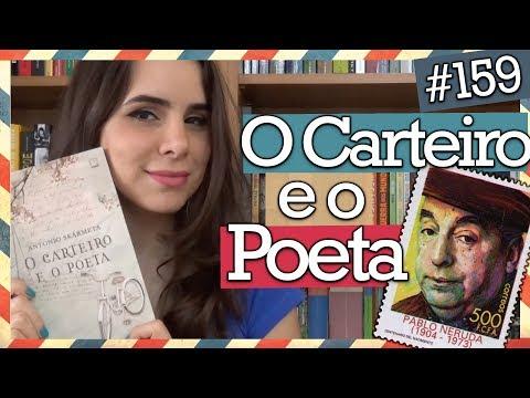 O CARTEIRO E O POETA, DE ANTONIO SKÁRMETA (#159)