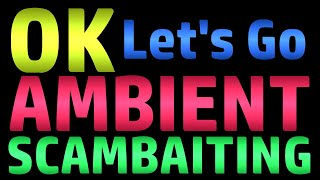 Video Let's Go Ambient Scambaiting MP3, 3GP, MP4, WEBM, AVI, FLV Juni 2019