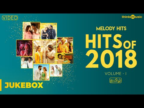 Download Hits of 2018 (Volume 01) | Tamil | Video Songs Jukebox HD Mp4 3GP Video and MP3