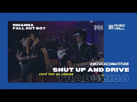 Fall Out Boy & Rihanna - Shut Up And Drive [VMA 2007] (Legendado/Tradução)