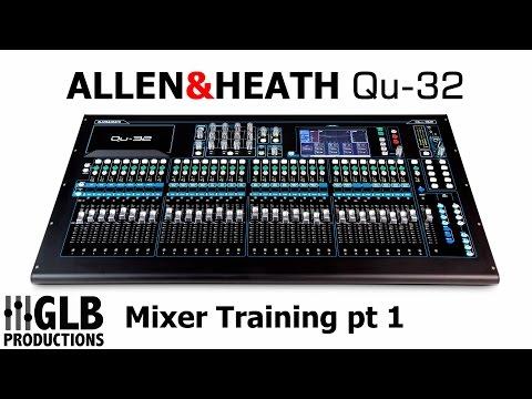 Allen & Heath Qu-32 Mixer training part 1