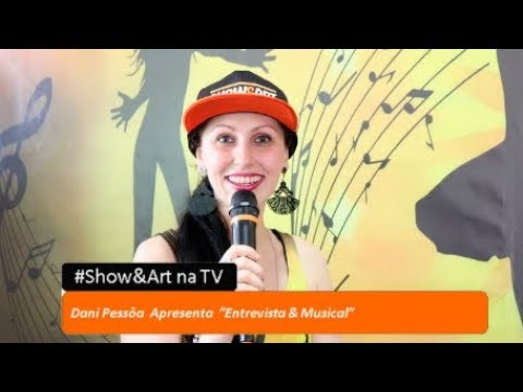 "Dani Pessôa Apresenta ""Entrevista E Musical"""