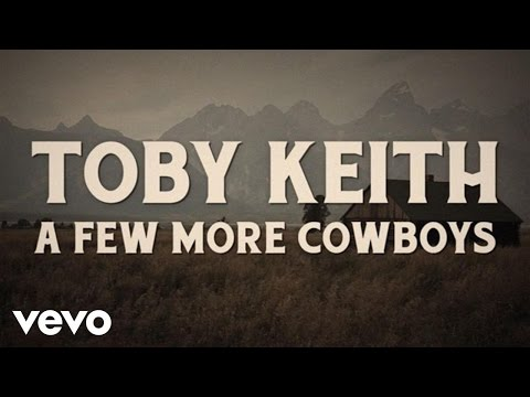 "Toby Keith's ""A Few More Cowboys"" Gets Lyric Video, Airplay"