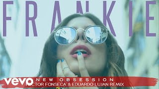 FRANKIE - New Obsession (Hector Fonseca Remix)[Audio]