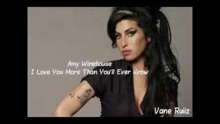 Amy Winehouse - I Love You More Than You'll Ever Know '' ESPAÑOL''