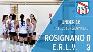 17/10/2015 VOLLEY SEI ROSE ROSIGNANO vs E.R.L.V. 0-3 - Video Highlights