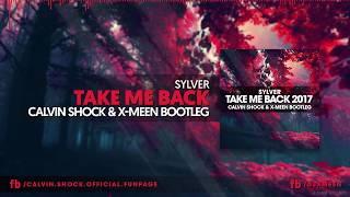 Nonton Sylver   Take Me Back 2017  Calvin Shock   X Meen Bootleg   Out Now   Film Subtitle Indonesia Streaming Movie Download
