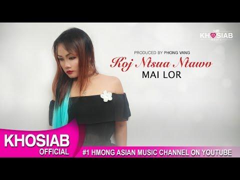 Mai Lor - Koj Ntshua Ntawv (Official Lyric Video) [Khosiab Music 2017] (видео)
