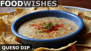 Queso Dip - Mexican-Style Warm Cheese Dip - Food Wishes by Food Wishes
