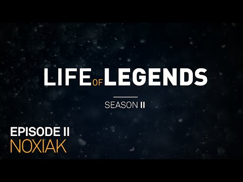 Life of Legends Episode 2: Noxiak