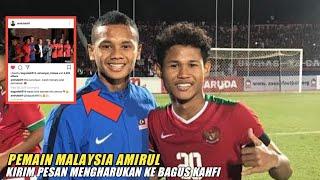 Video Pemain Malaysia Amirul Kirim Pesan Mengharukan ke Bagus Kahfi MP3, 3GP, MP4, WEBM, AVI, FLV Agustus 2018