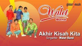 Video Walet Band - Akhir Kisah Kita (Official Lyric Video) MP3, 3GP, MP4, WEBM, AVI, FLV November 2018