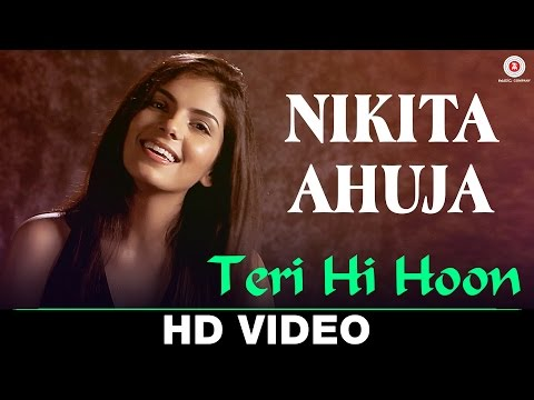 Teri Hi Hoon - Official Music Video | Nikita Ahuja