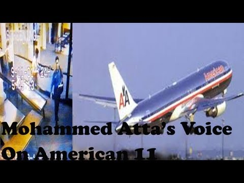 Atta - Mohammed Atta's voice recording aboard American 11, which crashed into the World Trade Center on the morning of September 11th, 2001 at approximately 8:46am.