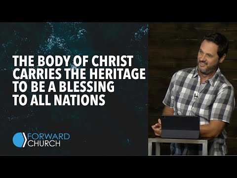 The Body of Christ Is Part of God's Plan to Bless All Nations