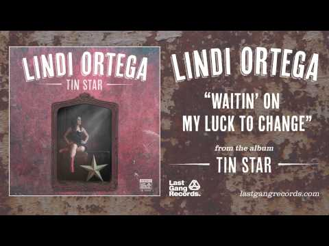 Lindi Ortega - Waitin' On My Luck To Change
