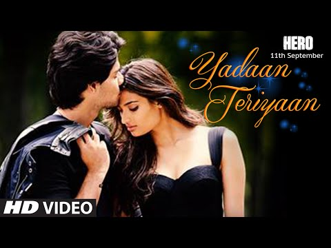 Download Yadaan Teriyaan VIDEO Song - Rahat Fateh Ali Khan | Hero | Sooraj, Athiya | T-Series HD Mp4 3GP Video and MP3